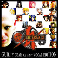 Guilty Gear XX in NY Vocal Cover. $s_click_here
